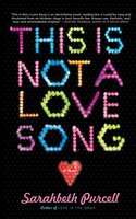 This Is Not a Love Song - Sarahbeth Purcell