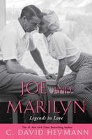 Joe and Marilyn: Legends in Love - C. David Heymann