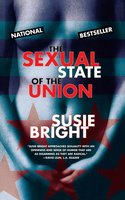 The Sexual State of the Union - Susie Bright