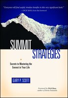Summit Strategies: Secrets To Mastering The Everest In Your Life - Gary P. Scott