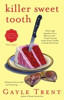 Killer Sweet Tooth - Gayle Trent
