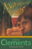 A Week in the Woods - Andrew Clements