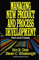 Managing New Product and Process Development: Text Cases - Steven C. Wheelwright