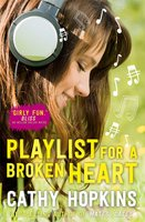 Playlist for a Broken Heart - Cathy Hopkins
