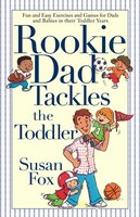 Rookie Dad Tackles the Toddler - Susan Fox