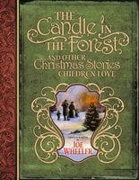 The Candle in the Forest: And Other Christmas Stories Children Love - Joe Wheeler