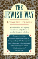 The Jewish Way: Living the Holidays - Irving Greenberg