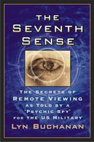 "The Seventh Sense: The Secrets of Remote Viewing as Told by a ""Psychic Spy"" for the U.S. Military - Lyn Buchanan"