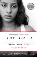 Just Like Us: The True Story of Four Mexican Girls Coming of Age in America - Helen Thorpe
