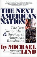 Next American Nation: The New Nationalism and the Fourth American Revolution - Michael Lind