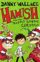 Hamish and the Terrible Terrible Christmas - Danny Wallace