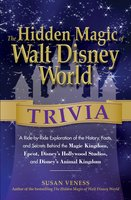 The Hidden Magic of Walt Disney World Trivia - Susan Veness
