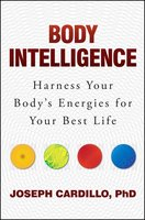 Body Intelligence: Harness Your Body's Energies for Your Best Life - Joseph Cardillo