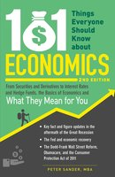 101 Things Everyone Should Know About Economics - Peter Sander