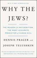Why the Jews?: The Reason for Antisemitism - Joseph Telushkin,Dennis Prager