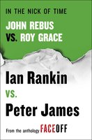 In the Nick of Time: John Rebus vs. Roy Grace - Peter James, Ian Rankin