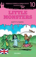 Little Monsters #10: Dotty's Tooth - Pernille Eybye,Carina Evytt
