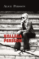 Kollega Persson - Alice Persson
