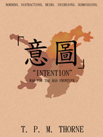"""Intention"" - War for the Han Frontier - T.P.M. Thorne"