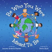 Be Who You Were Meant To Be - Lauren Grabois Fischer