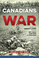 Canadians and War Volume 2: Vimy Ridge - Jeremy Lammi