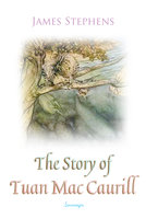 The Story of Tuan Mac Caurill - James Stephens