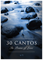 30 Cantos In Praise of Love - T.J.
