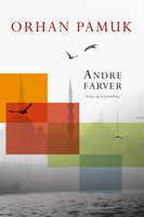 Andre farver - Orhan Pamuk