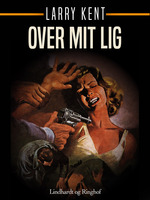 Over mit lig - Larry Kent