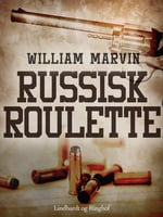 Russisk roulette - William Marvin