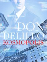 Kosmopolis - Don DeLillo