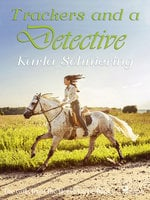 The Girls from the Horse Farm 7 - Trackers and a Detective - Karla Schniering