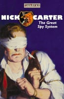 Nick Carter - The Great Spy System - John R. Coryell