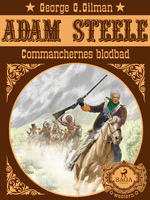 Commanchernes blodbad - George G. Gilman