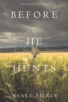 Before He Hunts - Blake Pierce
