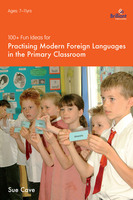 100+ Fun Ideas for Modern Foreign Languages - Sue Cave
