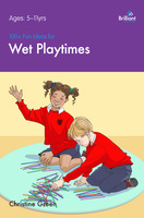 100+ Fun Ideas for Wet Playtimes - Christine Green