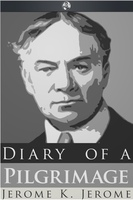 Diary of a Pilgrimage - Jerome K. Jerome