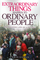 Extraordinary Things Happen to Ordinary People - Chris Guyon