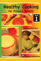 Healthy Cooking for Primary Schools: Book 1 - Sandra Mulvany