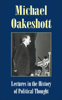 Lectures in the History of Political Thought - Michael Oakeshott