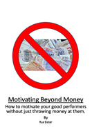 Motivating Beyond Money - Rus Slater