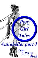 Pony-Girl Tales - Annabelle: Part 1 - Peter Birch,Penny Birch