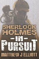 Sherlock Holmes in Pursuit - Matthew J. Elliott