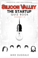 Silicon Valley - The Startup Quiz Book - Mike Dugdale