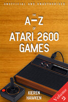 The A-Z of Atari 2600 Games: Volume 2 - Kieren Hawken