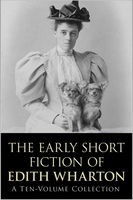 The Early Short Fiction of Edith Wharton - Edith Wharton