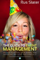 The Guide to Event Management - Rus Slater
