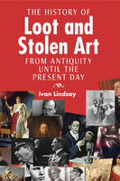 The History of Loot and Stolen Art - Ivan Lindsay