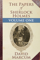 The Papers of Sherlock Holmes Volume I - David Marcum